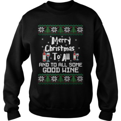 Merry Christmas to all and to all some good wine Christmas sweatshirt shirt - Merry Christmas to all and to all some good wine shir 400x400