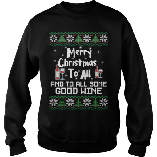 Merry Christmas to all and to all some good wine Christmas sweatshirt shirt - Merry Christmas to all and to all some good wine shir 510x510