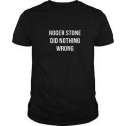 Roger Stone Did Nothing Wrong t-shirt shirt - Roger Stone Did Nothing Wrong t shirt 247x247