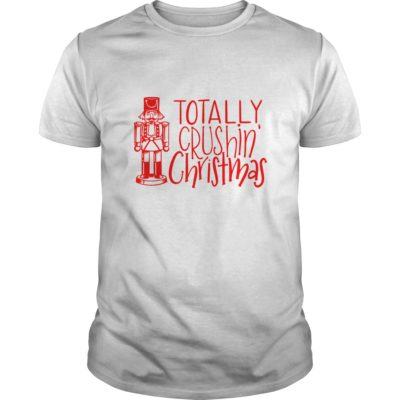 Totally Crushin Christmas Nutcracker shirt shirt - Special t shirt for everyone. Available in a variety of styles and colors. Buy yours now before it is too late. 3 400x400