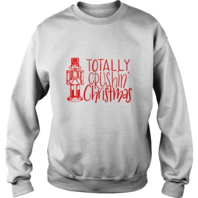 Totally Crushin Christmas Nutcracker shirt shirt - Special t shirt for everyone. Available in a variety of styles and colors. Buy yours now before it is too late.vvv  400x400