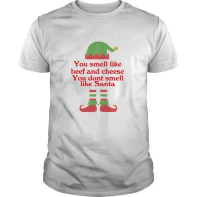 ELF You smell like beef and cheese you don't smell like Santa shirt shirt - a 3 400x400
