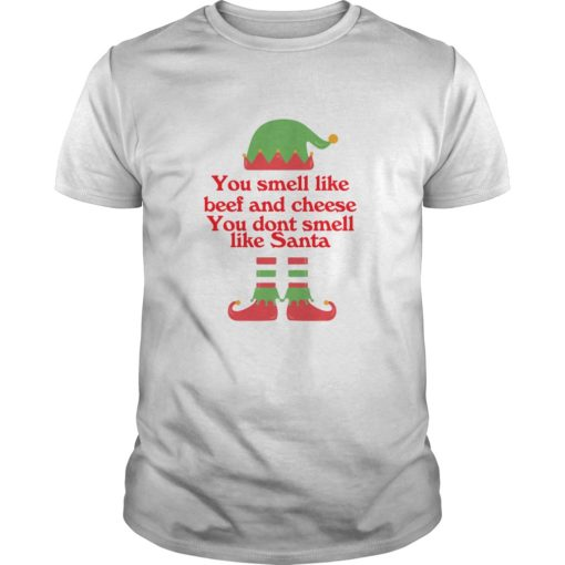 ELF You smell like beef and cheese you don't smell like Santa shirt shirt - a 3 510x510