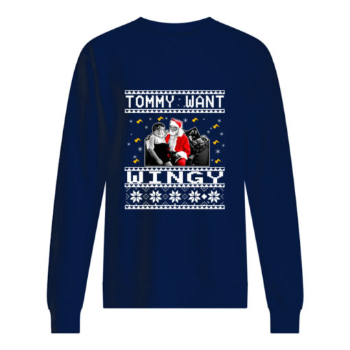 Tommy want wingy Christmas sweatshirt shirt - qqqqqq 510x510