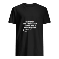 Redheads are the reason Santa has a naughty list shirt shirt - w 5 247x247