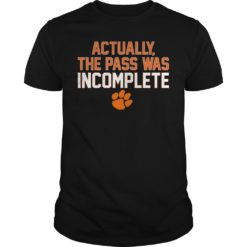Actually the pass was incomplete shirt shirt - Actually the pass was incomplete shirt 247x247