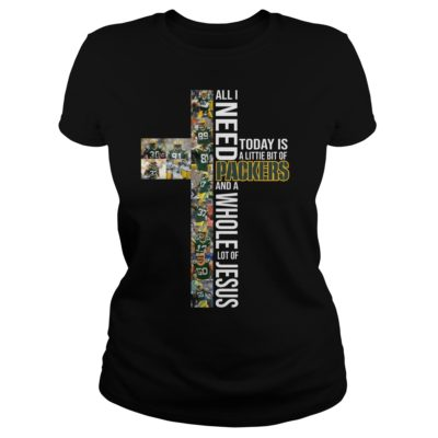 All I need today is a little bit of Packers and a whole lot of Jesus shirt shirt - All I need today is a little bit of packers and a whole lot of shirtvv 400x400