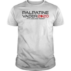 2020 Palpatine Vader it's useless resit shirt shirt - So available in the store of us. If you want it you can buy now. So has more styles 2 247x247