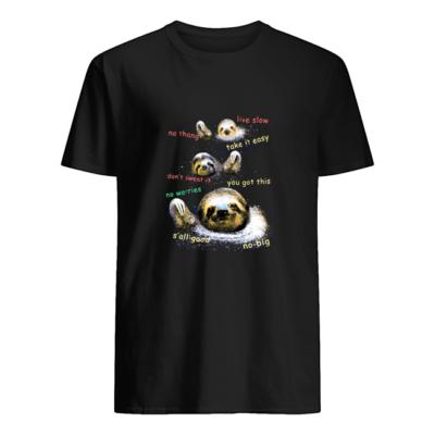 Sloth live slow, no thang, take it easy shirt shirt - t 400x400