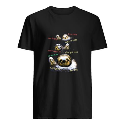 Sloth live slow, no thang, take it easy shirt shirt - t 510x510