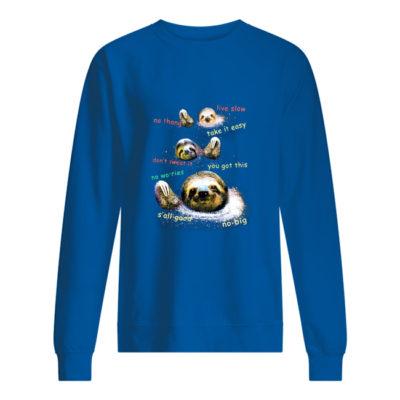 Sloth live slow, no thang, take it easy shirt shirt - ttttt 400x400