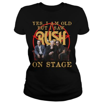 Yes I am old but I saw Rush on stage shirt shirt - vv 1 400x400