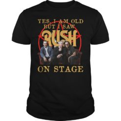 Yes I am old but I saw Rush on stage shirt shirt - yes i am old but saw rush on stage shirt 247x247