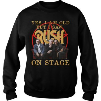 Yes I am old but I saw Rush on stage shirt shirt - yes i am old but saw rush on stage shirtvvvv 400x400