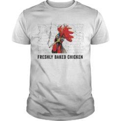 Freshly baked chicken shirt shirt - Freshly baked chicken shirtv 247x247