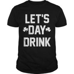 Let day drink shirt shirt - Let day drink shirtv 247x247