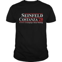 Seinfeld Costanza 2020 a campaign about nothing shirt shirt - Seinfeld Costanza 2020 a campaign about nothing shirt 247x247