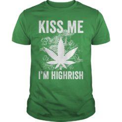 Kiss me I'm highrish marijuana shirt shirt - The t shirt has so many styles for men woman girl boy always available on Nextlevela. 247x247
