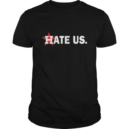 Houston Astros hate us shirt shirt - This t shirt for men women boy... This shirt full size for you the chosen. 510x510