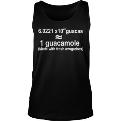 1 guacamole made with fresh avogadros shirt shirt - 1 guacamole made with fresh avogadros shirtvvv 400x400