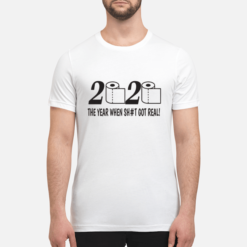 2020 toilet paper the year when shit got real t-shirt shirt - 2020 toilet paper the year when shit got real t shirt unisex t shirt white front 247x247