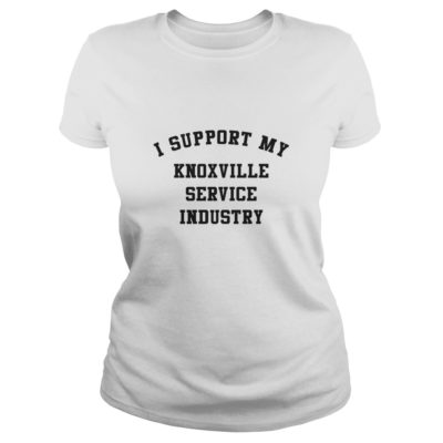 I support my Knoxville Service Industry Relief Support shirt shirt - I support my Knoxville Service Industry Relief Support shirtv 400x400