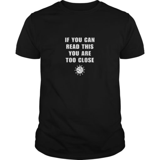 If you can this you are too close Coronavirus COVID-19 shirt shirt - If you can this you are too close Coronavirus COVID 19 shirt 510x510