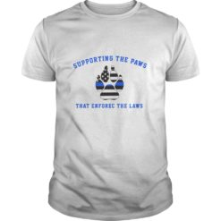 Supporting The Paws That Enforec The Laws shirt shirt - Supporting The Paws That Enforec The Laws shirt 247x247