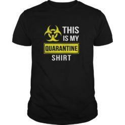 This is my quarantine shirt shirt - This is my quarantine shirt 247x247
