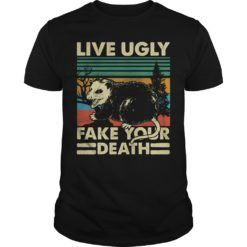 Live ugly fake your death vintage shirt shirt - live ugly fake your death shirt 247x247
