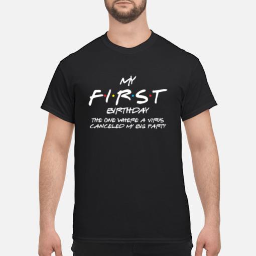 My First Birthday the one where a virus shirt shirt - my first birthday the one where a virus shirt men s t shirt black front 1 510x510