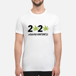 2020 weed quarantined shirt hoodie shirt - 2020 weed quarantined shirt hoodie unisex t shirt white front 1 247x247