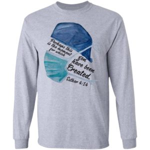 Perhaps this is the moment for which you have been created nurse shirt shirt - a 18
