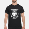 My cough is not from weed corona virus shirt shirt - corona virus ruined my bowling season t shirt men s t shirt black front 1 100x100