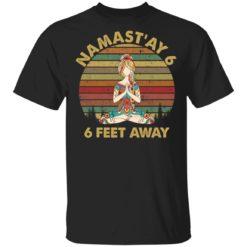 Yoga Namastay 6 feet away shirt shirt - g 3 247x247