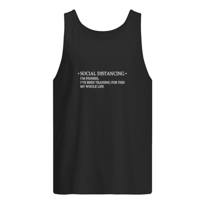 Social distancing I'm finnish I've been training for this my whole life shirt shirt - social distancing im finnish ive been training for this my whole life shirt men s tank top black front 400x400