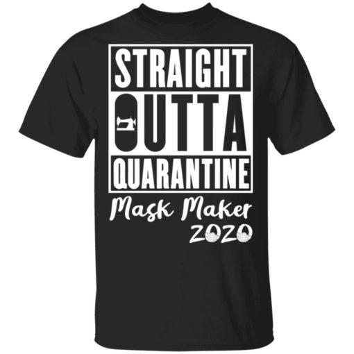 Straight outta quarantine mask maker 2020 shirt shirt - y 510x510