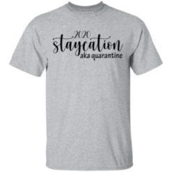 2020 staycation aka quarantine shirt shirt - 2020 staycation aka quarantine shirt 247x247