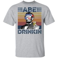 Abraham Lincoln ABE Drinkin 4th of July Independence shirt shirt - Abraham Lincoln ABE Drinkin 4th of July Independence shirt 247x247