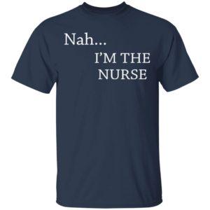 I'd Rather Be Hunting Blee'dat shirt shirt - NAH I'm the nurse shirt 1