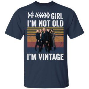 Def Leppard girl i'm not old i'm vintage shirt shirt - Def Leppard girl i'm not old i'm vintage shirt