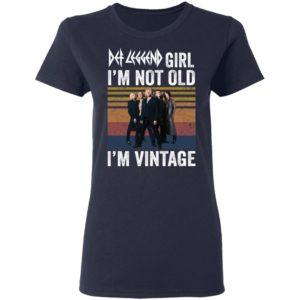 Def Leppard girl i'm not old i'm vintage shirt shirt - Def Leppard girl i'm not old i'm vintage shirtv