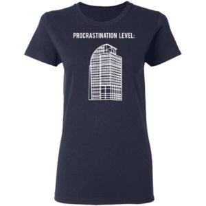 Procrastination level shirt shirt - Procrastination level shirtv