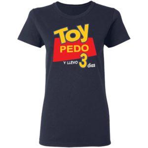 Toy Pedo Y Llevo Tres Dias shirt shirt - Toy Pedo Y Llevo Tres Dias shirtvv