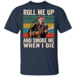 Willie Nelson roll me up and smoke me when i die vintage shirt shirt - Willie Nelson roll me up and smoke me when i die vintage shirt 247x247